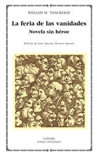 9788437618647: La feria de las vanidades: Novela sin héroe: 305 (Letras Universales)