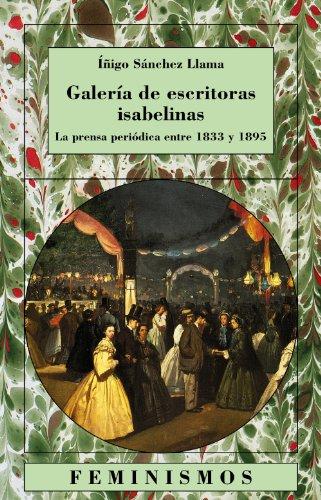 9788437618661: Galería de escritoras isabelinas: La prensa periódica en 1833-1895 (Feminismos)