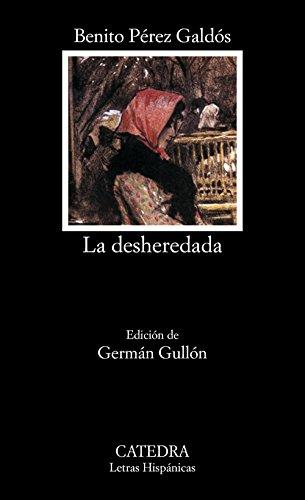 La desheredada (COLECCION LETRAS HISPANICAS) (Letras Hispanicas / Hispanic Writings) (Spanish ...