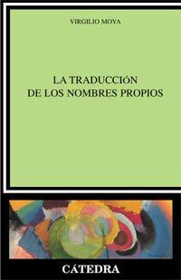 9788437618715: La traduccion de los nombres propios / The Translation of Proper Names (Linguistica / Linguistics) (Spanish Edition)