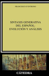 Sintaxis Generativa Del Espanol / Generative Syntax of Spanish: Evolucion Y Analisis / Evolution and Analysis (Linguistica / Linguistic) (Spanish Edition) (843761886X) by Francesco D'introno