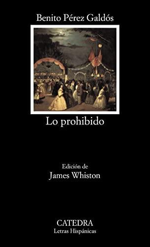 509: Lo prohibido (Letras Hispanicas) (Spanish Edition): Perez Galdos, Benito
