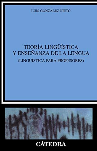 Teoría lingüística y enseñanza de la lengua: Gonzalez Nieto, Luis