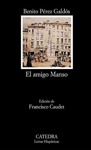 9788437619002: El amigo Manso (COLECCION LETRAS HISPANICAS) (Letras Hispanicas / Hispanic Writings) (Spanish Edition)