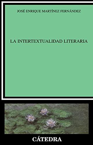 La Intertextualidad Literaria (Crítica Y Estudios Literarios: Jose Enrique Martinez