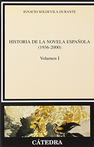 9788437619118: Historia de la novela espanola 1936-2000/ The History of Spain's Novels 1936-2000 (Critica Y Estudios Literarios / Literary Criticism and Study) (Spanish Edition)