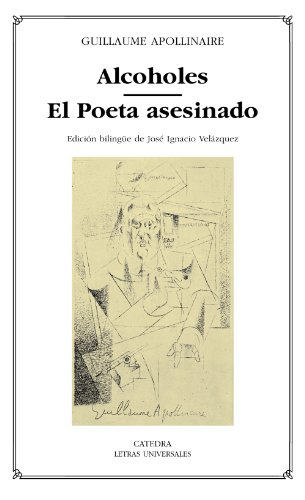 9788437619156: Alcoholes & El poeta asesinado/ Alcohols & The Poet Assassinated (Letras Universales/ Universal Writings) (Spanish Edition)