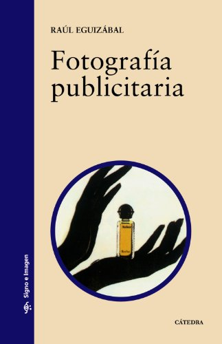 9788437619194: Fotografia Publicitaria / Publicity Photography (Signa e Imagen / Sign and Image) (Spanish Edition)