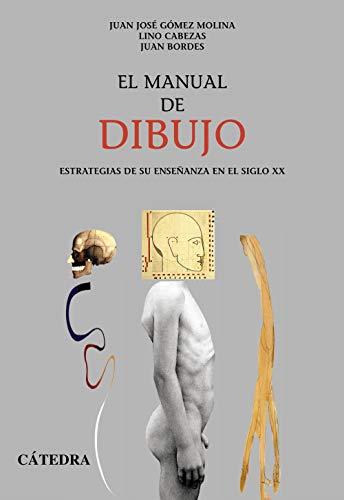 El manual de dibujo / The Manual: Juan J. Gomez