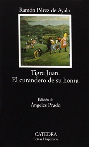 9788437619286: Tigre Juan; El curandero de su honra: 519 (Letras Hispánicas)