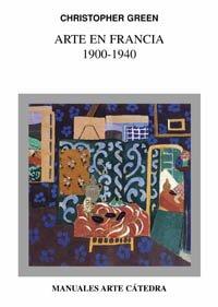 9788437619330: Arte en Francia 1900-1940 (Manuales Arte Cátedra)