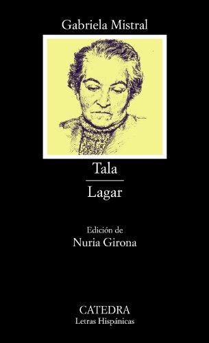 Tala ; Lagar. Edición de Nuria Girona Fibla: Mistral, Gabriela