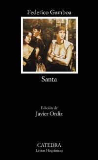 9788437619521: Santa (COLECCION LETRAS HISPANICAS) (Letras Hispanicas / Hispanic Writings) (Spanish Edition)