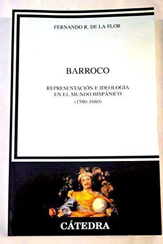 Barroco / Baroque: representacion e ideologia en el mundo Hispanico 1580-1680 (Critica Y ...