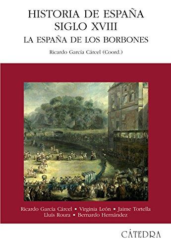 9788437619637: Historia de España. Siglo XVIII: La España de los Borbones (Historia. Serie Mayor)