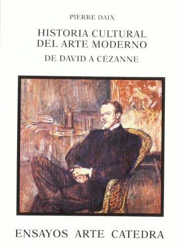 9788437619644: Historia Cultural Del Arte Moderno/ Cultural History of Modern Art (Ensayos Arte Catedra / Essays Cathedra Art) (Spanish Edition)