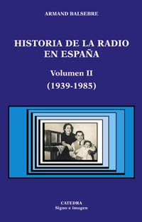 9788437619651: Historia de la radio en Espana / History of Radio in Spain (Signo E Imagen) (Spanish Edition)