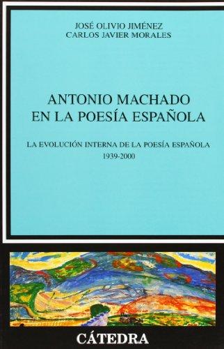 Antonio Machado En La Poesia Espanola /: Jimenez, Jose Olivio;