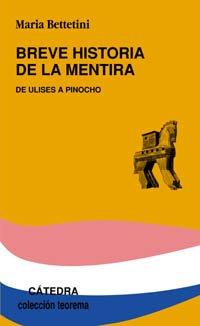 9788437620091: Breve historia de la mentira / Brief History of Lies (Teorema Serie Menor) (Spanish Edition)