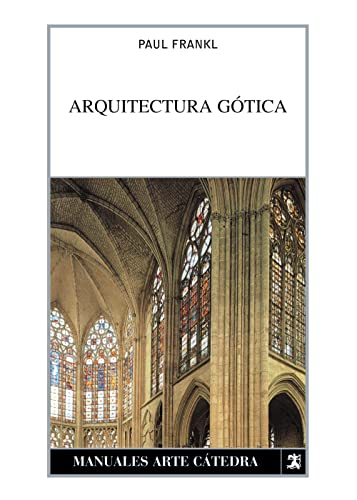 9788437620138: Arquitectura Gotica / Gothic Architecture (Manuales Arte Catedra / Cathedral Art Manuals) (Spanish Edition)