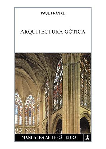 Arquitectura Gotica / Gothic Architecture (Manuales Arte: Frankl, Paul