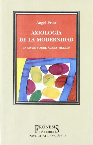 9788437620183: Axiología de la modernidad: Ensayos sobre Ágnes Heller (Frónesis)