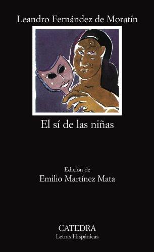 9788437620237: El si de las ninas (COLECCION LETRAS HISPANICAS) (Spanish Edition)