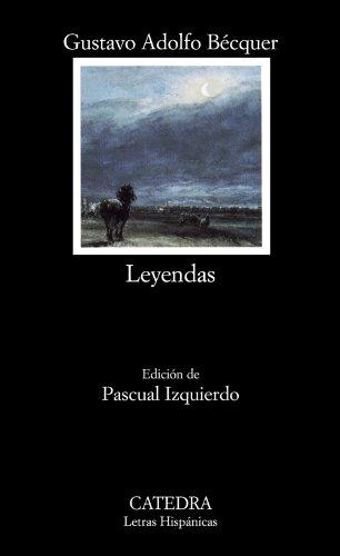 Leyendas/ Legends (Letras Hispanicas) (Spanish Edition): Gustavo Adolfo Becquer