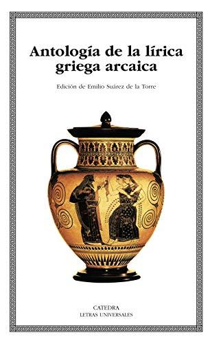 9788437620268: Antología de la lírica griega arcaica (Letras Universales)