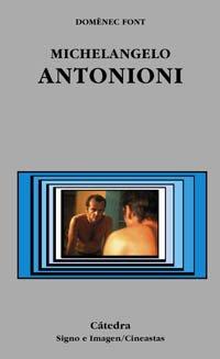 9788437620411: Michelangelo Antonioni (Signo E Imagen - Signo E Imagen. Cineastas)