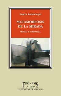 9788437620534: Metamorfosis de la mirada / Metamorphosis of the Gaze (Fronesis) (Spanish Edition)