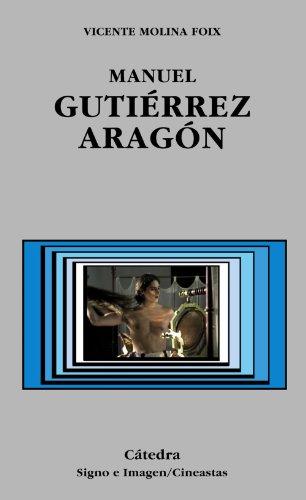 9788437620589: Manuel Gutiérrez Aragón (Signo E Imagen - Signo E Imagen. Cineastas)