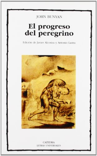 9788437620688: El Progreso Del Peregrino / The Pilgrim's Progress (Letras Universales / Universal Writings) (Spanish Edition)