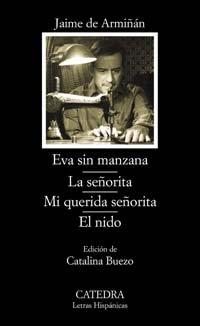 9788437620701: Eva sin manzana; La señorita; Mi querida señorita; El nido (Letras Hispánicas)