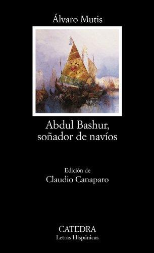 9788437620718: Abdul Bashur, soñador de navíos (Letras Hispánicas)