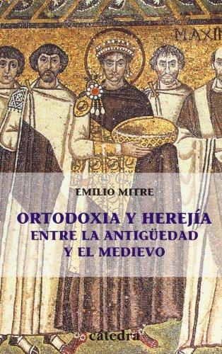 9788437620930: Ortodoxia y herejía entre la Antigüedad y el Medievo (Historia. Serie Menor)