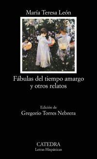 Fabulas del tiempo amargo y otros relatos (COLECCION LETRAS HISPANICAS) (Letras Hispanicas / ...