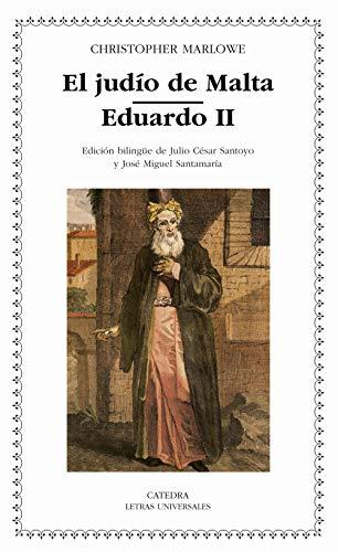 9788437621111: El Judio De Malta, Eduardo II/ The Jew of Malta, Edward II (Letras Universales) (Spanish Edition)