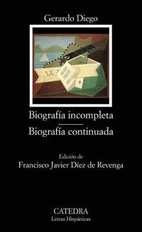 9788437621142: Biografía incompleta; Biografía continuada (Letras Hispánicas)