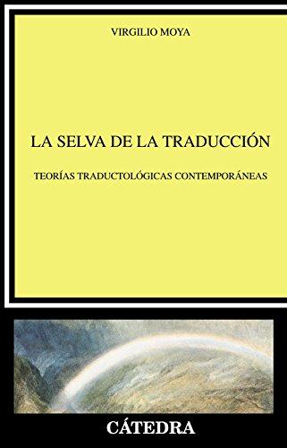 La selva de la traduccion / The: Moya, Virgilio