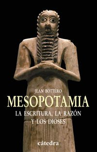 9788437621197: Mesopotamia: La escritura, la razón y los dioses (Historia. Serie Menor)
