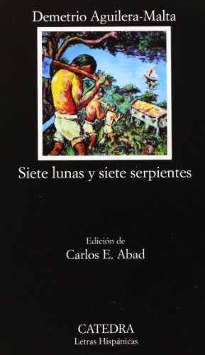 9788437621227: Siete lunas y siete serpientes (Letras Hispanicas / Hispanic Writings) (Spanish Edition)