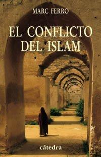 El conflicto del islam: FERRO, MARC