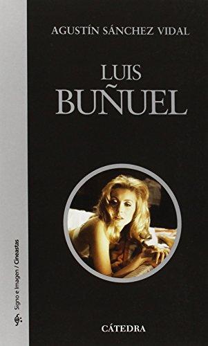 Luis Bunuel (COLECCION CINEASTAS) (Signo E Imagen/: Sanchez Vidal; Agustin