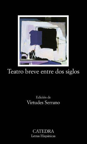 9788437621524: Teatro breve entre dos Siglos / Brief Theatre between Two Centuries (Spanish Edition)