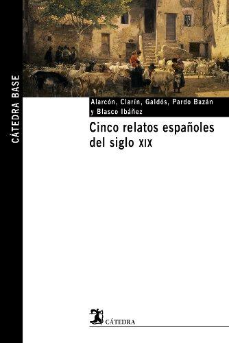 9788437621531: Cinco relatos españoles del siglo XIX: 3 (Cátedra base)