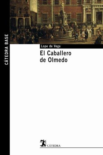 9788437621586: El Caballero de Olmedo (Cátedra Base)