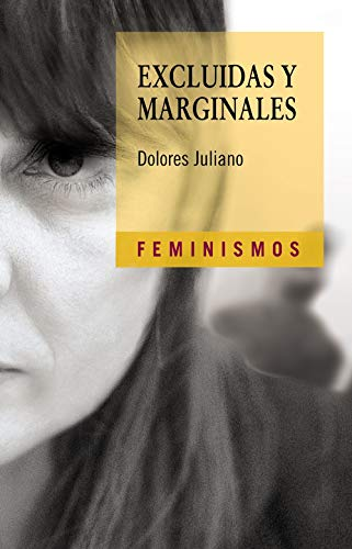 9788437621630: Excluidas y marginales/ Excluded and Marginal (Feminismos/ Feminisms) (Spanish Edition)