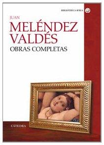 9788437621685: Obras Completas de Melendez Valdes/ Melendez Valdes Complete Work (Biblioteca Avrea/ Avrea Library) (Spanish Edition)