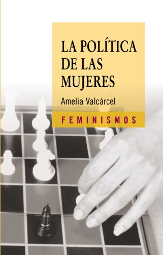 9788437621708: La Politica De Las Mujeres/ The Politics of Women (Feminismos / Feminism) (Spanish Edition)